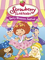 Strawberry Shortcake Berry Blossom Festival
