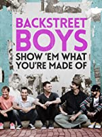Backstreet Boys: Show 'Em What You're Made Of [HD]