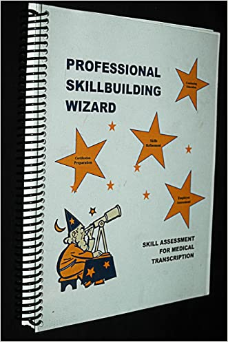 Professional Skillbuilding Wizard (Skill Assessment For Medical Transcription & Skill Assessment Answer Keys)