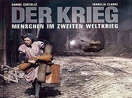 Der Krieg - Menschen im 2. Weltkrieg