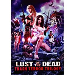 Lust Of The Dead: Trash Terror Trilogy
