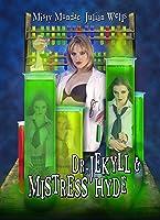 Dr Jekyll & Mistress Hyde