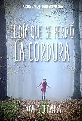 El día que se perdió la cordura: La novela (Spanish Edition)