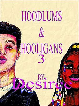 Hoodlums & Hooligans 3 written by Desiree