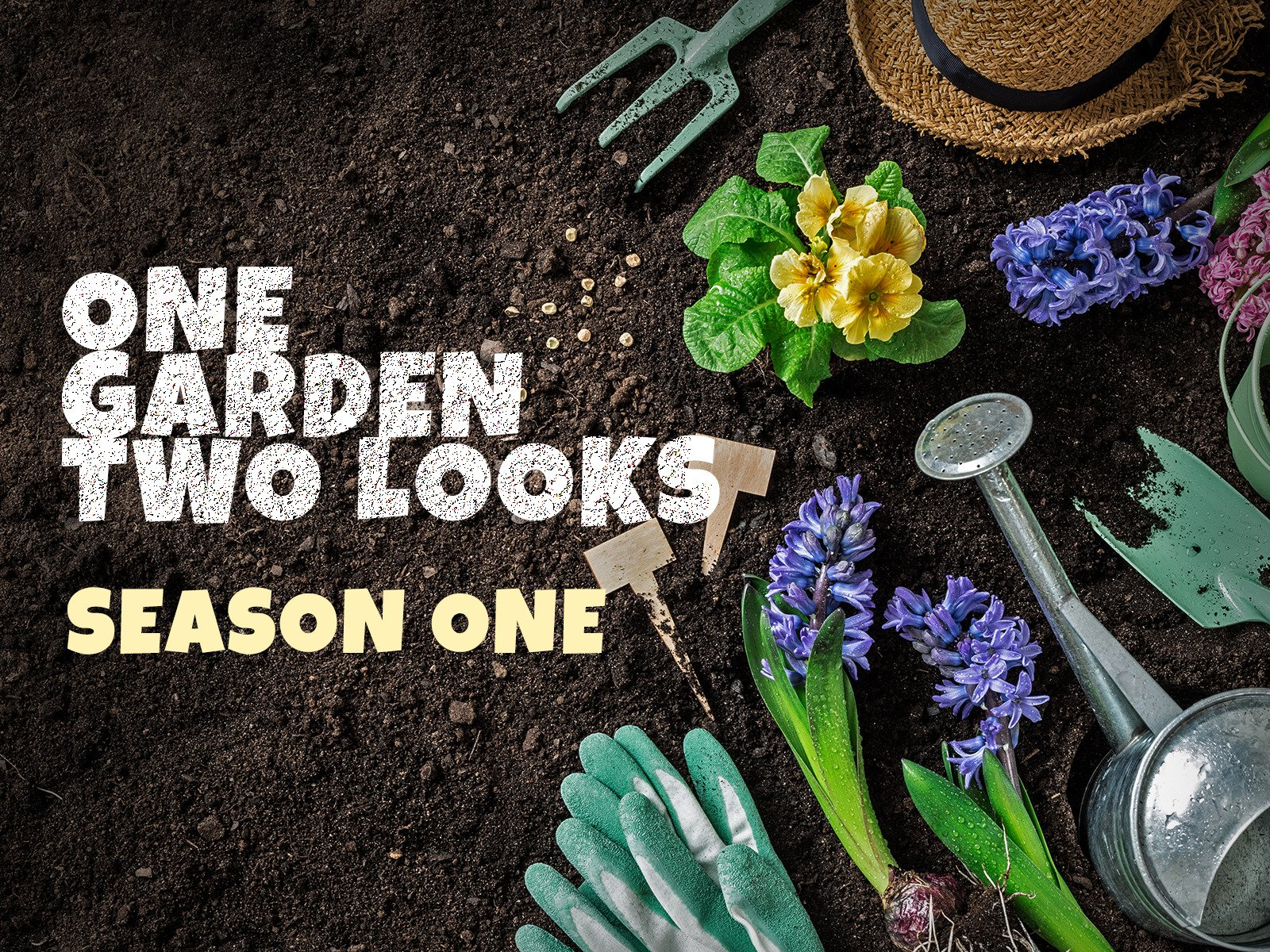 One Garden Two Looks - Season 1