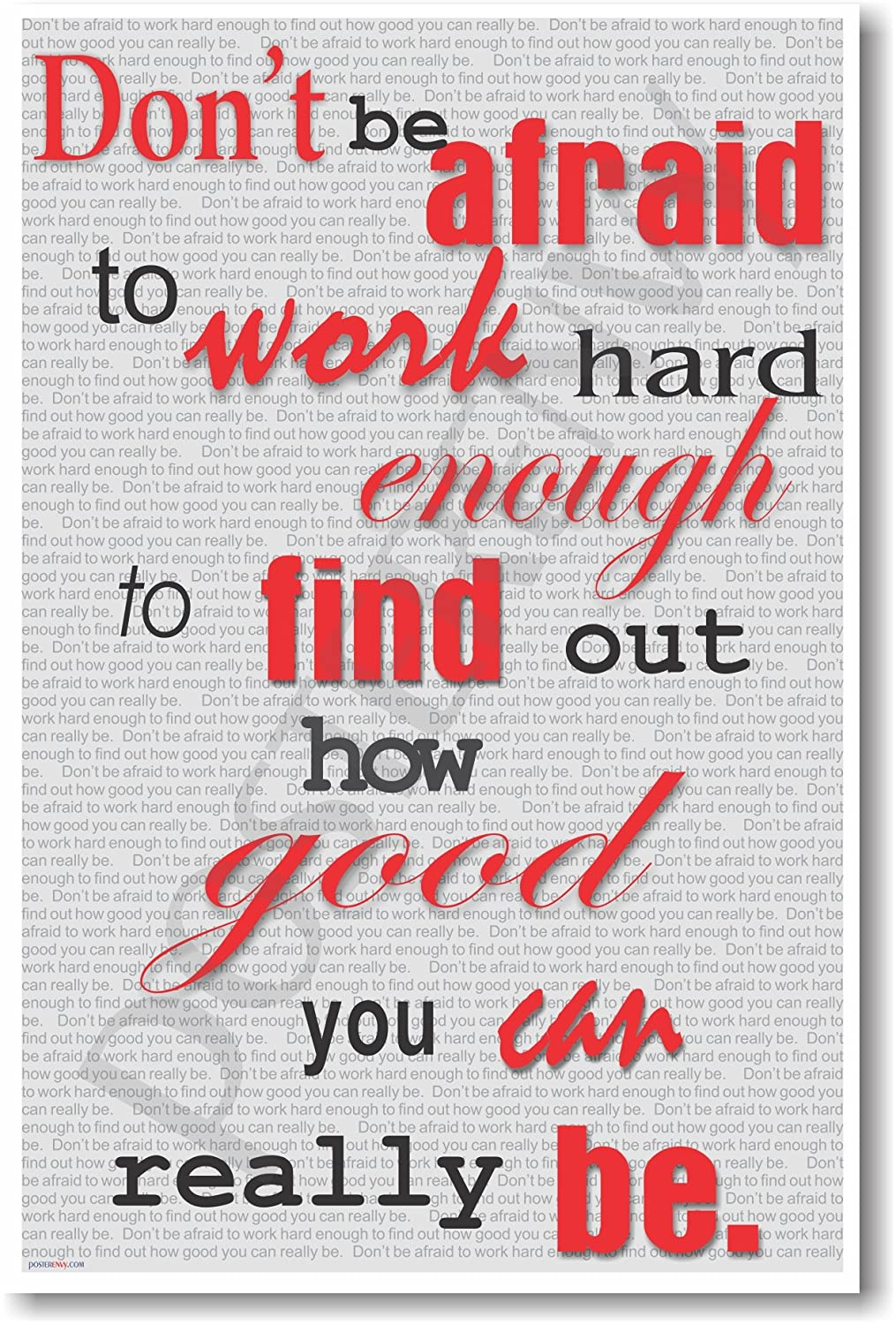 Don't Be Afraid to Work Hard to Find Out How Good You Can Really Be