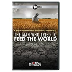American Experience: The Man Who Tried To Feed The World