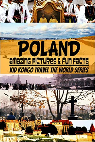 Poland (Travel The World Series Book 7)