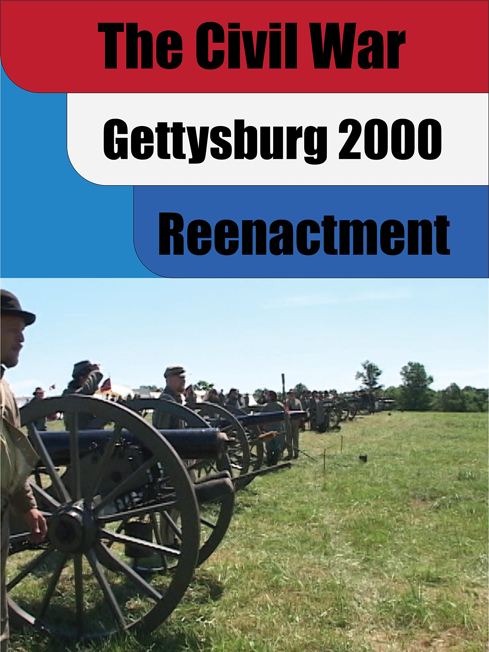 The Civil War Reenacted: Gettysburg 2000