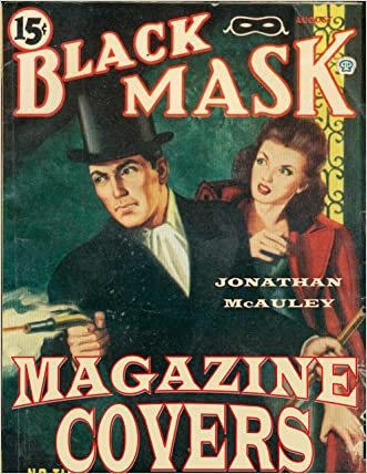 BLACK MASK PULP MAGAZINE COVERS: OVER 300 Classic Magazine Covers From The Golden Age Of Pulp