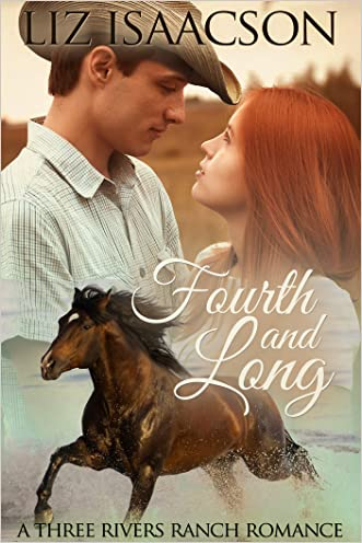 Fourth and Long: An Inspirational Western Romance (Three Rivers Ranch Romance Book 3) written by Liz Isaacson