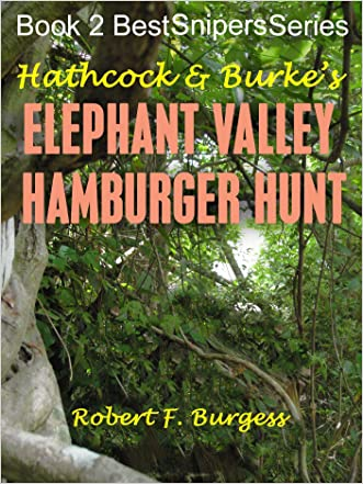 HATHCOCK & BURKE'S ELEPHANT VALLEY HAMBURGER HUNT (Best Snipers Series Book 2)