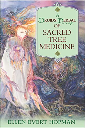A Druid's Herbal of Sacred Tree Medicine written by Ellen Evert Hopman
