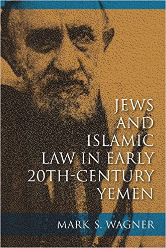 Jews and Islamic Law in Early 20th-Century Yemen (Indiana Series in Sephardi and Mizrahi Studies)