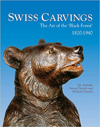 Swiss Carvings: The Art of the 'Black Forest' 1820-1940