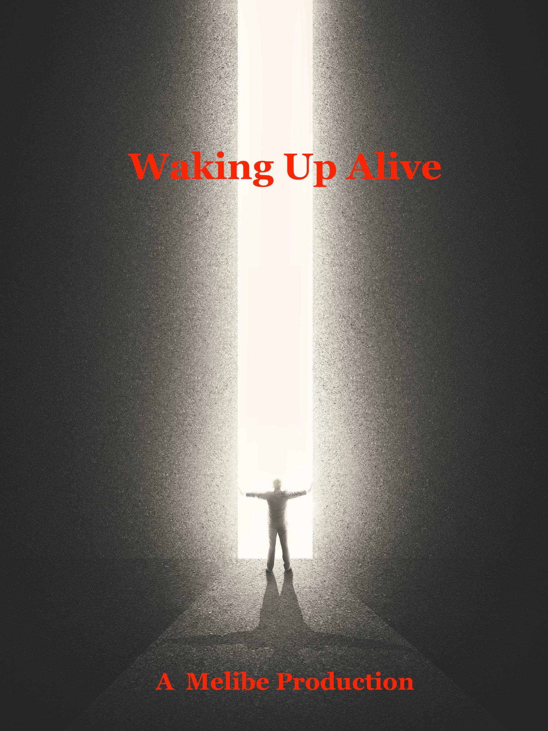 Waking Up Alive
