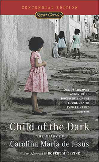 Child of the Dark: The Diary Of Carolina Maria De Jesus (50th Anniversary Edition) written by Carolina Maria de Jesus