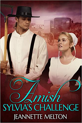 Amish: Sylvia's Challenge written by Jeannette Melton