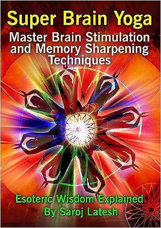 Super Brain Yoga 2016 Edition: Brain Stimulation and Memory Sharpening Techniques