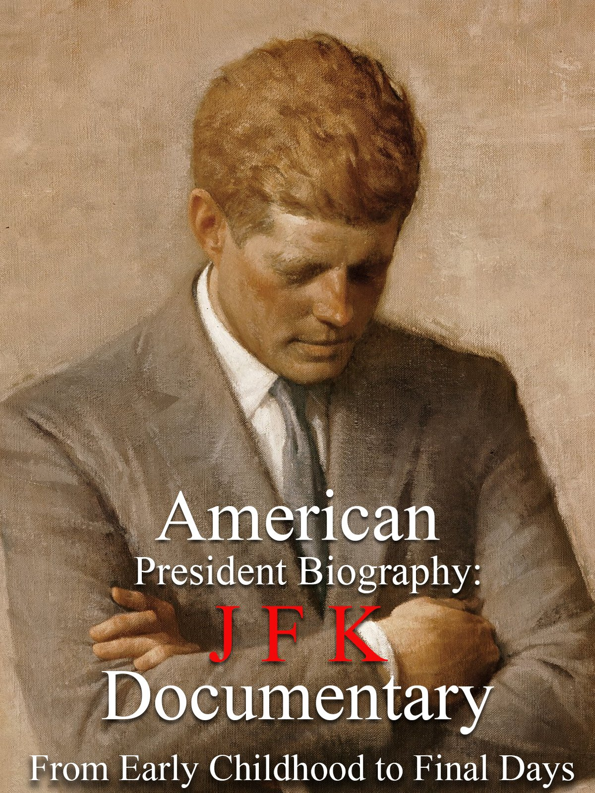 American President Biography: JFK Documentary From Early Childhood to Final Days