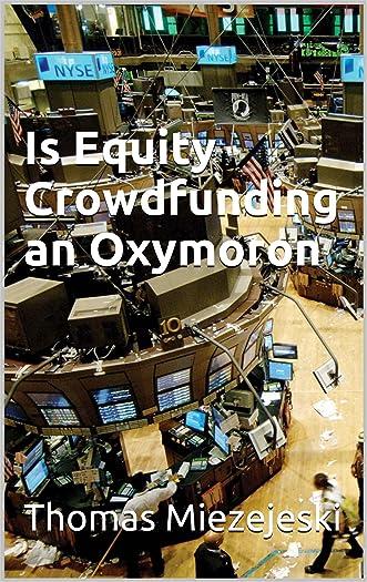 Is Equity Crowdfunding an Oxymoron