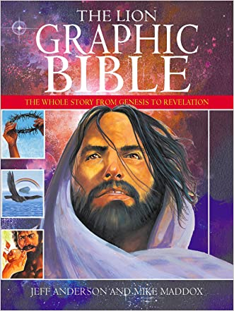 The Lion Graphic Bible: The Whole Story from Genesis to Revelation written by Jeff Anderson