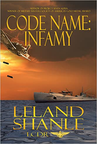 Code Name: Infamy (Aviator Book 4) written by Leland Shanle