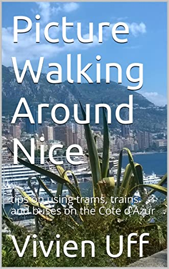 Picture Walking Around Nice: tips on using trams, trains and buses on the Cote d'Azur (walk the talk e-guides Book 7)