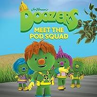 Doozers, Meet the Pod Squad
