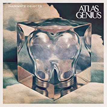 Atlas Genius – Inanimate Objects