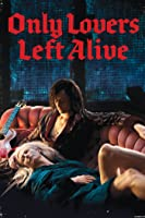 Only Lovers Left Alive [HD]