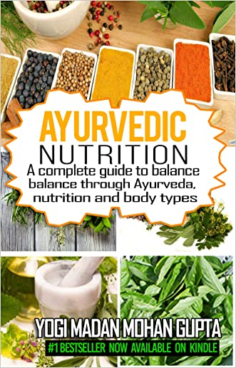 Ayurvedic Nutrition: Ayurveda Cookbook to Heal Your Body-Body Type Diet to Sustainable Weight Loss, Healing and Transformation (Ayurvedic Recipes, Vegan Recipes)-Ayurveda Weight loss Ayurveda books