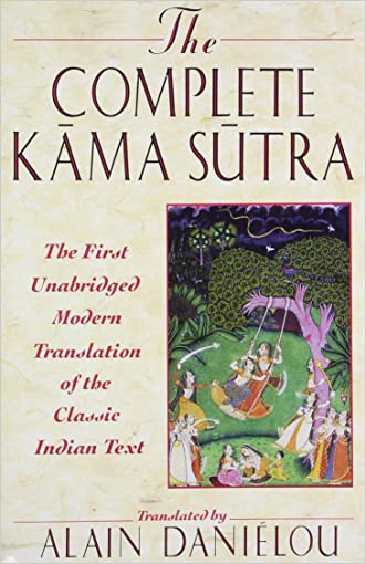 The Complete Kama Sutra: The First Unabridged Modern Translation of the Classic Indian Text written by Alain Dani%C3%A9lou