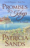 Promises to Keep - A Novel (Love in Provence Book 2) [Kindle Edition]