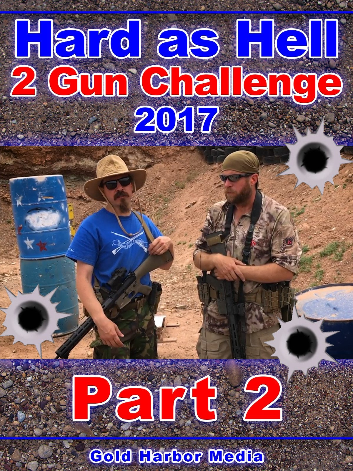 Hard as Hell 2 Gun Challenge 2017: Part 2