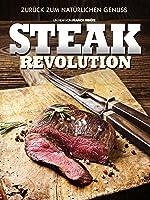 Steak Revolution: Zur�ck zum nat�rlichen Genuss
