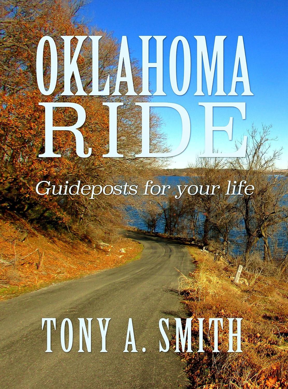 OKLAHOMA RIDE: Guideposts For Life by Tony Smith