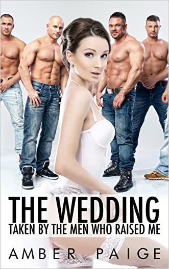 The Wedding: Taken By The Men Who Raised Me