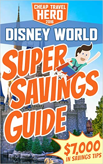 Disney World: Super Savings Guide written by Scott Falvey