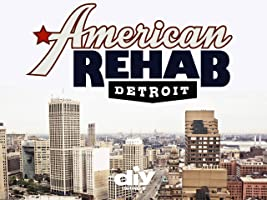 American Rehab: Detroit Season 1