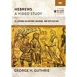 Hebrews, A Video Study: 25 Lessons on History, Meaning, and Application