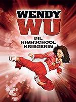 Wendy Wu ? Die Highschool Kriegerin