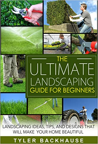 The Ultimate Landscaping Guide for Beginners: Landscaping ideas, tips, and designs that will make your home beautiful
