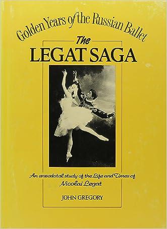 The Legat Saga: Nicolai Gustavovitch Legat 1869-1937