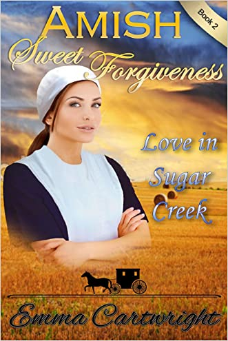 AMISH ROMANCE: Amish Sweet Forgiveness: Short Amish Romance Inspirational Story (Love in Sugar Creek Book 2)