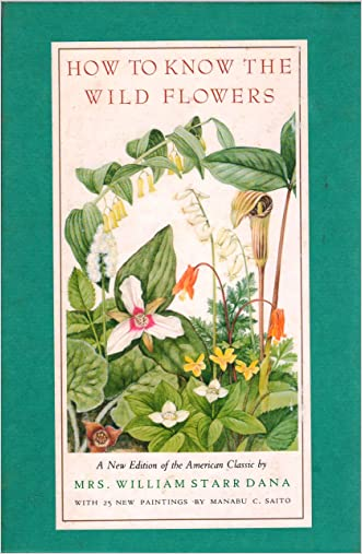 How To Know The Wildflowers: A Guide to the Names, Haunts, and Habits of Our Common Wild Flowers