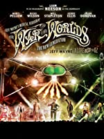 Jeff Wayne?s Musical Version of The War Of The Worlds - The New Generation: Alive On Stage