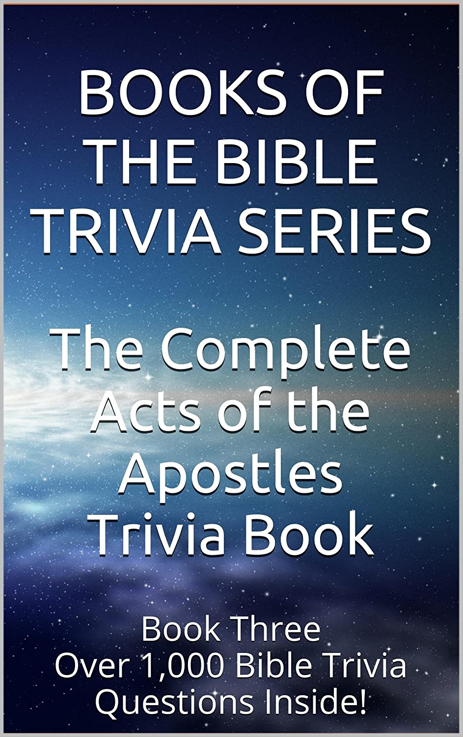 The Complete Acts of the Apostles Trivia Book (Books of the Bible Trivia Series Book 3) by Tyra Buburuz