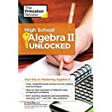 High School Algebra II Unlocked: Your Key to Mastering Algebra II (High School Subject Review)