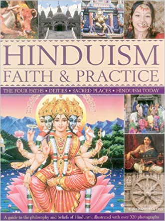Hinduism Faith & Practice: The Four Paths: Deities, Sacred Places & Hinduism Today written by Rasamandala Das